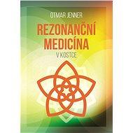 Rezonanční medicína vkostce - Elektronická kniha