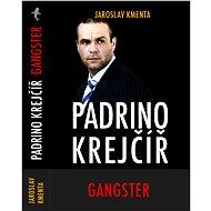 Padrino Krejčíř– Gangster - Elektronická kniha