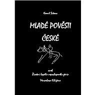 Mladé pověsti české - Elektronická kniha