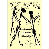 Zvrácenosti se meze nekladou - Elektronická kniha