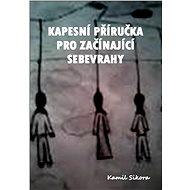 Kapesní příručka pro začínající sebevrahy - Elektronická kniha