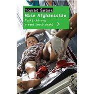 Mise Afghánistán - Elektronická kniha -  Tomáš Šebek