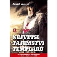 Největší tajemství templářů - Arnošt Vašíček