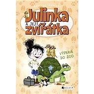 Julinka a její zvířátka – Výprava do ZOO - Rebecca Johnson