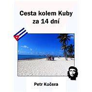 Cesta kolem Kuby za 14 dní - Petr Kučera