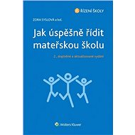 Jak úspěšně řídit mateřskou školu - 2., doplněné a aktualizované vydání - Elektronická kniha