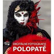 Digitální fotografie polopatě - Elektronická kniha