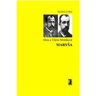 Maryša - Alois Mrštík, Vilém Mrštík