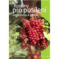 Rostliny pro posílení organismu a zdraví - E-kniha