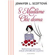 S Madame chic doma - Elektronická kniha