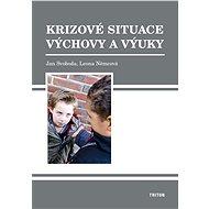 Krizové situace výchovy a výuky - Jan Svoboda, Leona Němcová