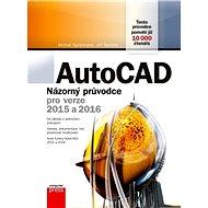 AutoCAD: Názorný průvodce pro verze 2015 a 2016 - Jiří Špaček, Michal Spielmann