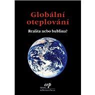 Globální oteplování: realita, nebo bublina? - Elektronická kniha