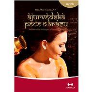 Ájurvédská péče o krásu - Elektronická kniha