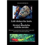 Lidé duhového hada a strážci dlouhého šedého mraku - Jana Kulhánková