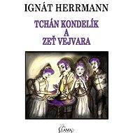 Tchán Kondelík a zeť Vejvara - Elektronická kniha