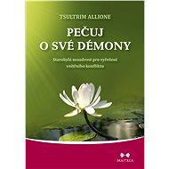 Pečuj o své démony - Tsultrim Allione