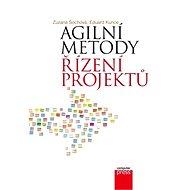 Agilní metody řízení projektů - Eduard Kunce, Zuzana Šochová