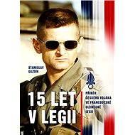 15 let v legii - Elektronická kniha
