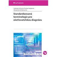 Standardizovaná terminologie pro ošetřovatelskou diagnózu - Elektronická kniha