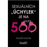"""Sexuálních """"úchylek"""" je na pět set - Elektronická kniha"""