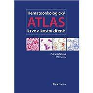 Hematoonkologický atlas krve a kostní dřeně - E-kniha