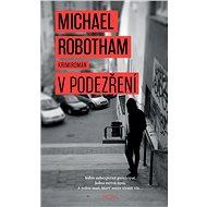 V podezření - Michael Robotham