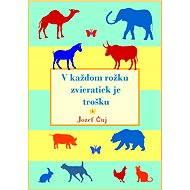 V každom rožku zvieratiek je trošku - Elektronická kniha