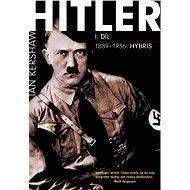 Hitler I. díl - 1889–1936: Hybris - Elektronická kniha