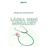 Láska není minulost - Elektronická kniha