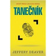 Tanečník - Jeffery Deaver, 504 stran