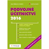 Podvojné účetnictví 2016 - Jana Skálová, kolektiv a