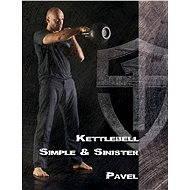 Kettlebell Simple & Sinister - Elektronická kniha