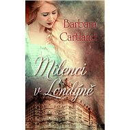 Milenci v Londýně - Barbara Cartland
