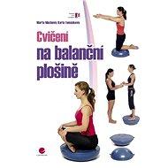 Cvičení na balanční plošině - Marta Muchová, Karla Tománková