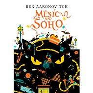 Měsíc nad Soho - Ben Aaronovitch