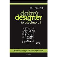 Dobrý designér to všechno ví! - E-kniha