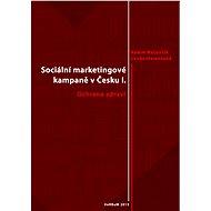 Sociální marketingové kampaně v Česku I.  - Elektronická kniha