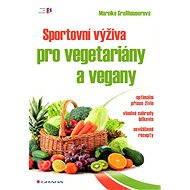 Sportovní výživa pro vegetariány a vegany - Elektronická kniha