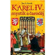 Karel IV. - mystik a čaroděj - Elektronická kniha