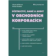 Účetnictví, daně a audit v obchodních korporacích - Libuše Müllerová, Michal Šindelář