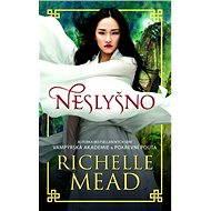 Neslyšno - Richelle Mead, 244 stran