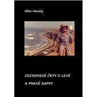Cestopisné črty z levé a pravé kapsy - Otto Horský