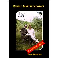 Edvard Beneš bez adorace - Elektronická kniha