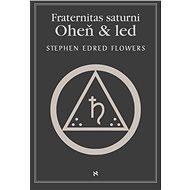Fraternitas saturni. Oheň a led - Elektronická kniha