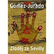 Zloděj ze Sevilly - Juan Gómez-Jurado, 598 stran