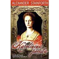 Karolínina pomsta - Alexander Stainforth