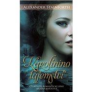 Karolínino tajemství - Alexander Stainforth