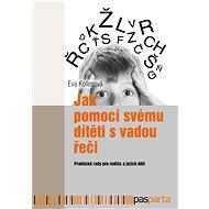 Jak pomoci svému dítěti s vadou řeči - Elektronická kniha