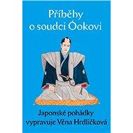 Příběhy o soudci Óokovi - Elektronická kniha